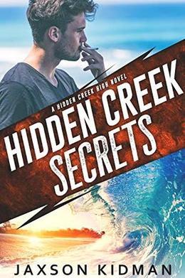 Hidden Creek Secrets by Jaxson Kidman