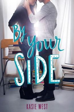 By Your Side by Kasie West