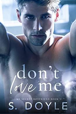 Don't Love Me by S. Doyle