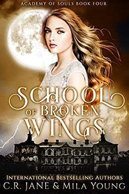 School of Broken Wings by C.R. Jane, Mila Young