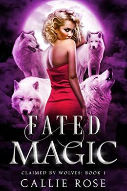 Fated Magic by Callie Rose