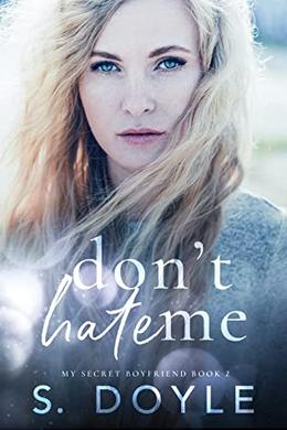 Don't Hate Me by S. Doyle