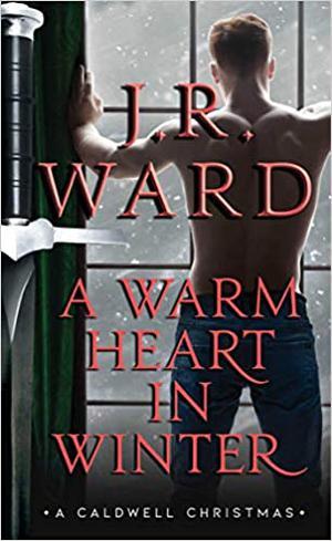 A Warm Heart in Winter by J.R. Ward
