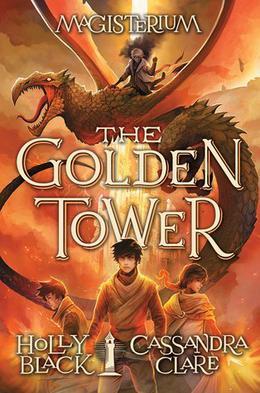 The Golden Tower by Holly Black, Cassandra Clare, Scott Fischer