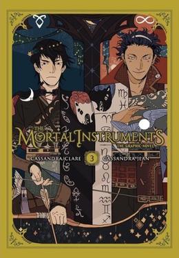 The Mortal Instruments: The Graphic Novel, Vol. 3 by Cassandra Clare, Cassandra Jean