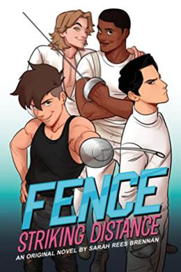 Fence: Striking Distance by Sarah Rees Brennan, C.S. Pacat