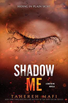 Shadow Me by Tahereh Mafi