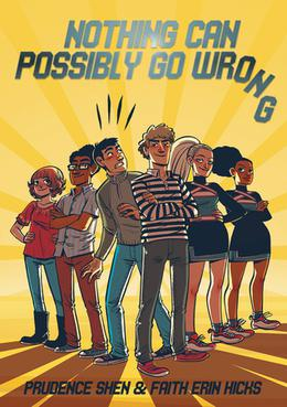Nothing Can Possibly Go Wrong by Prudence Shen, Faith Erin Hicks