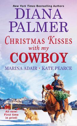 Christmas Kisses with My Cowboy by Diana Palmer, Marina Adair, Kate Pearce