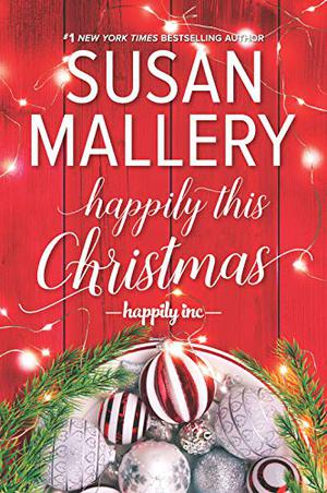 Happily This Christmas: A Novel by Susan Mallery