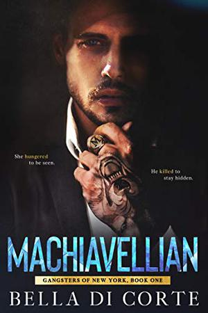 Machiavellian by Bella Di Corte