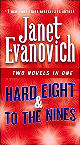 Hard Eight & to the Nines: Two Novels in One by Janet Evanovich