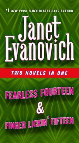 Fearless Fourteen & Finger Lickin' Fifteen: Two Novels in One by Janet Evanovich