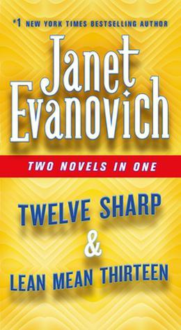 Twelve Sharp  Lean Mean Thirteen: Two Novels in One by Janet Evanovich
