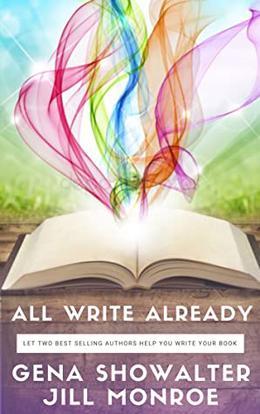 All Write Already by Gena Showalter, Jill Monroe