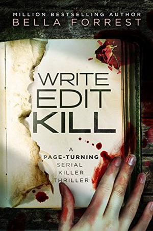 Write, Edit, Kill by Bella Forrest