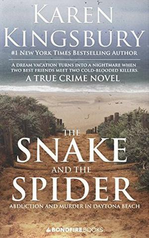 The Snake and the Spider by Karen Kingsbury
