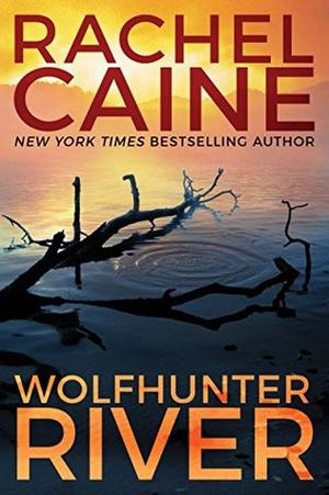 Wolfhunter River by Rachel Caine
