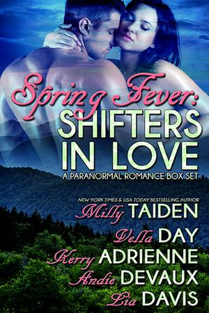 Spring Fever: Shifters in Love by Lia Davis, Milly Taiden, Vella Day, Kerry Adrienne, Andie Devaux