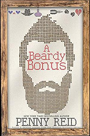 A Beardy Bonus: Bonus and deleted scenes from the Winston Brothers Series by Penny Reid