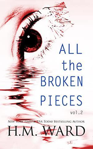 All The Broken Pieces Vol 2 by H.M. Ward