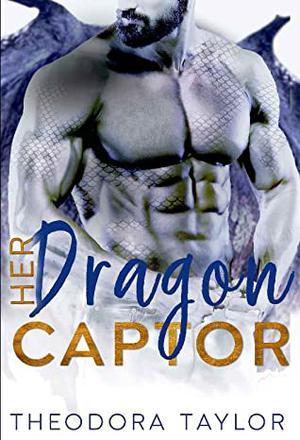 Her Dragon Captor  : 50 Loving States, North Dakota Pt. by Theodora Taylor