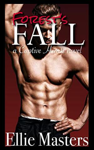 Forest's Fall: A Captive Romance by Ellie Masters