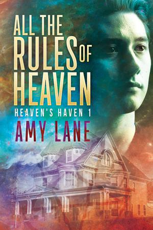 All the Rules of Heaven by Amy Lane