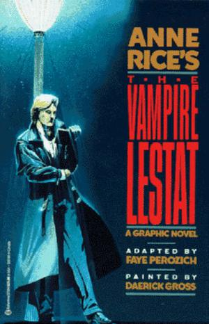 Anne Rice's The Vampire Lestat: A Graphic Novel by Faye Perozich, Anne Rice, John Bolton, Daerick Gröss