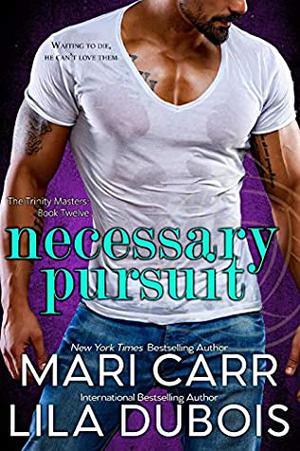 Necessary Pursuit by Mari Carr, Lila Dubois