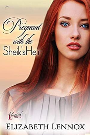 Pregnant With the Sheik's Heir by Elizabeth Lennox