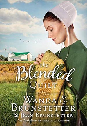 The Blended Quilt by Jean Brunstetter, Wanda E. Brunstetter