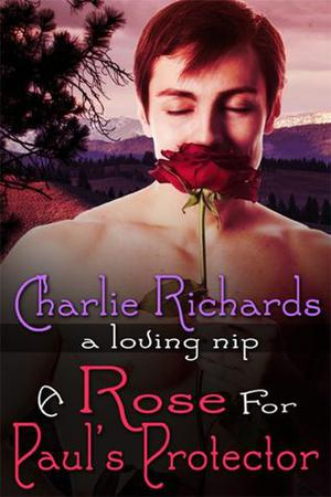 A Rose for Paul's Protector by Charlie Richards