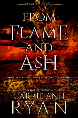 From Flame and Ash by Carrie Ann Ryan