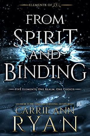 From Spirit and Binding by Carrie Ann Ryan