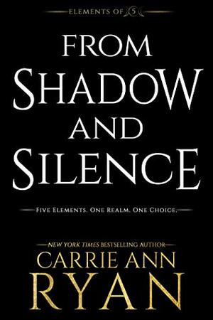From Shadow and Silence by Carrie Ann Ryan