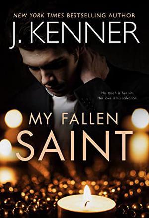 My Fallen Saint by J. Kenner
