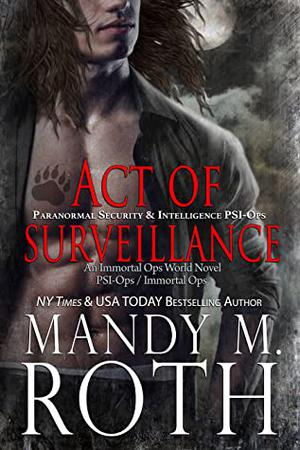 Act of Surveillance by Mandy M. Roth
