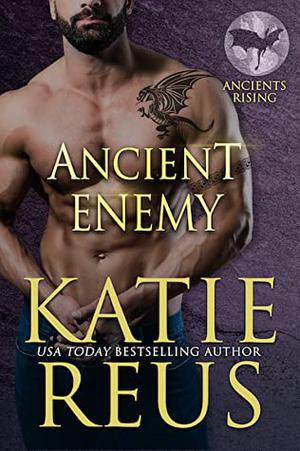 Ancient Enemy by Katie Reus