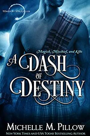 A Dash of Destiny by Michelle M. Pillow