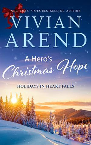 A Hero's Christmas Hope by Vivian Arend