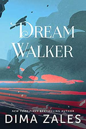 Dream Walker by Dima Zales, Anna Zaires