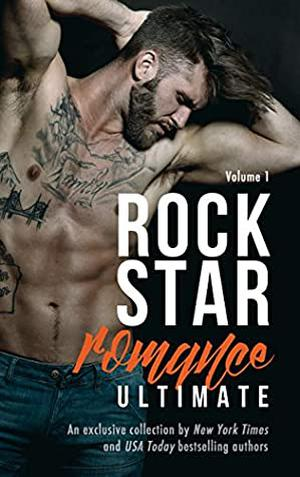 Rock Star Romance Ultimate: Volume 1  (An Exclusive Collection) by Michelle Mankin, Olivia Cunning, Jayne Frost, RB Hilliard, Crystal Kaswell, Emily Snow, Athena Wright