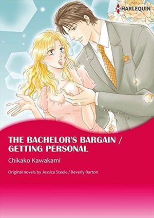 The Bachelor's Bargain / Getting Personal by Chikako Kawakami, Jessica Steele, Beverly Barton