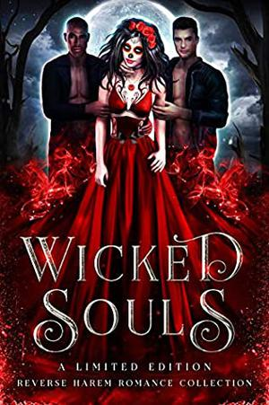 Wicked Souls by Rebecca Royce, Joely Sue Burkhart, Mila Young, May Dawson, Margo Bond Collins, C.R. Jane, Ophelia Bell, Khardine Gray, Katherine Bogle, Skyler Andra, Bee Murray, A.J. Mullican, Ripley Proserpina, Monica Corwin, M.M. Chabot, Rebekah R. Ganiere, Jennifer Grey, Serenity Ackles, Maggie Alabaster, Sidonia Rose