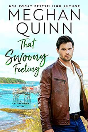 That Swoony Feeling by Meghan Quinn