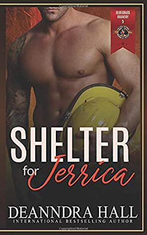 Shelter for Jerrica:  (Police and Fire: Operation Alpha)  (Bluegrass Bravery) by Deanndra Hall, Operation Alpha