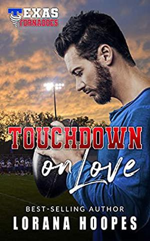 Touchdown on Love by Lorana Hoopes