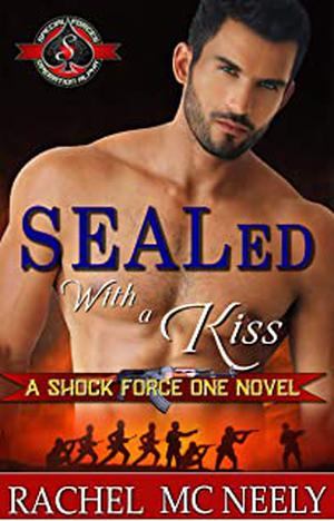 SEALed With A Kiss by Rachel McNeely, Operation Alpha