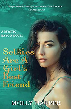 Selkies Are a Girl's Best Friend (Mystic Bayou) by Molly Harper, Amanda Ronconi, Jonathan Davis